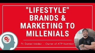 """Supplement Industry """"Lifestyle"""" Brands, marketing to millennials, and more"""