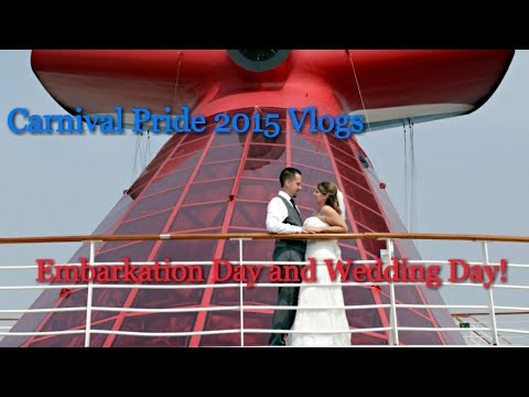Carnival Pride 2015 vlogs- Embarkation & Our Wedding Day plus 1st Sea Day