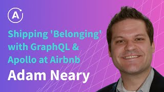 Gambar cover Shipping 'Belonging' with GraphQL & Apollo at Airbnb (Adam Neary)
