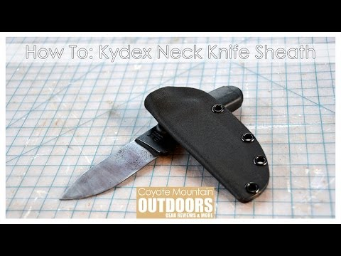 How To: Kydex Neck Knife Sheath