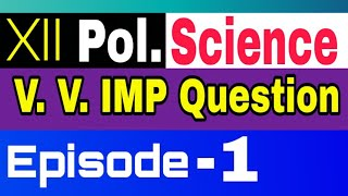 XII Political Science ( Episode-1) Most important Question by Satender Pratap