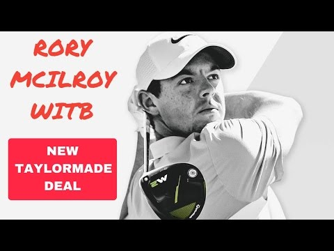RORY MCILROY WITB AFTER NEW TAYLORMADE DEAL