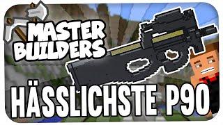 HÄSSLICHSTE P90 ((:: | MASTERBUILDERS MIT MCEXPERTDE | REWINSIDE