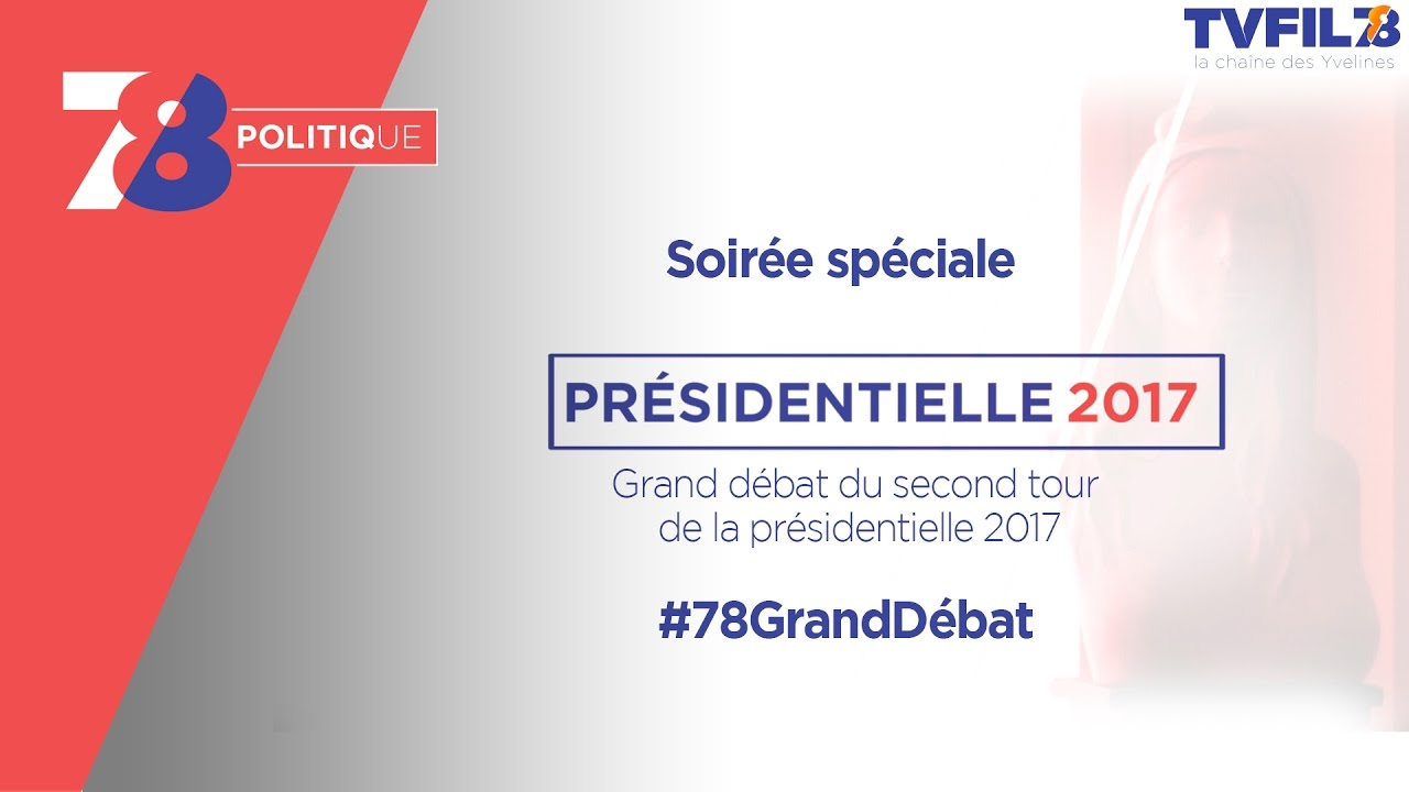 7/8 Politique – Grand débat du 2d tour de la présidentielle 2017