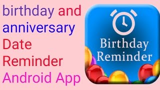 Birthday Reminder Android Application || Never Miss One Birthday ||birthdays App Review  [hindi]
