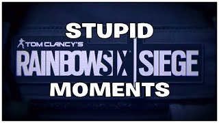 Stupid Rainbow Six Siege Moments & Fails