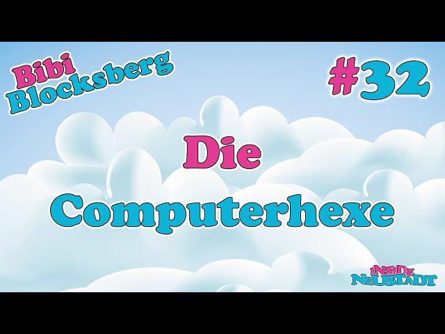 Inside Neustadt - Der Bibi Blocksberg Podcast #32 Die Computerhexe