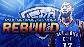 PAUL GEORGE TRADED TO THE THUNDER REBUILD!!! NBA 2K17