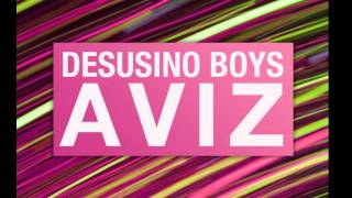 Desusino Boys - Aviz (Original Mix) - Clubstream Blue