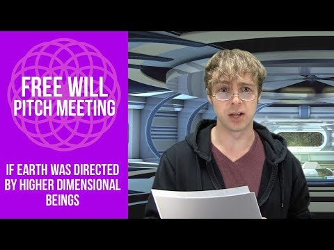 Free Will Pitch Meeting (If Earth Was Directed by Higher Dimensional Beings)