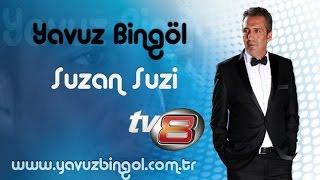 Yavuz Bingöl - Suzan Suzi ( Canlı...