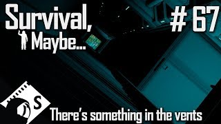 Survival, Maybe... #67 They're in the vents... (A Space Engineers Survival Series)