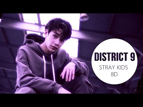 Stray Kids (스트레이 키즈) - DISTRICT 9  [8D USE HEADPHONES] 🎧