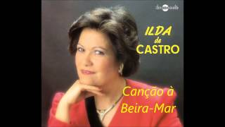 Ilda de Castro - Canção à Beira Mar (Arlindo de Carvalho)