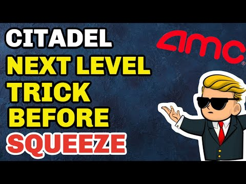 AMC Stock - LEAKED: Citadel May Pull This Trick To Stop The Squeeze...BUT... |