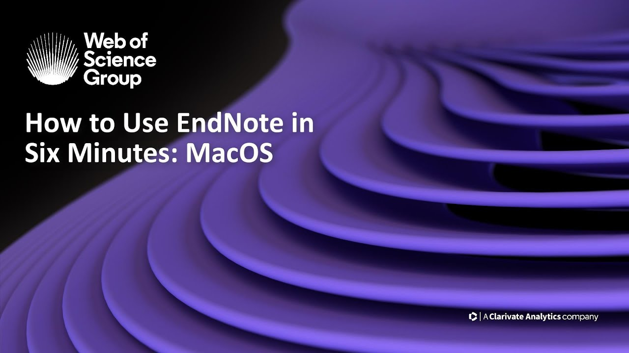 How to Use EndNote in 6 Minutes: Macintosh