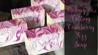 Making & Cutting Cranberry Fizz CP Soap
