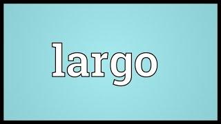 largo-meaning