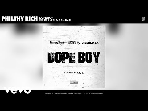 Philthy Rich – Dope Boy ft. Rexx Life Raj, ALLBLACK