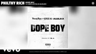 Philthy Rich - Dope Boy (Audio) ft. Rexx Life Raj, ALLBLACK