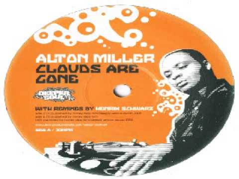 Alton Miller --  Clouds Are Gone (Henrik Schwarz Remix)