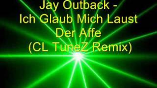 ORIGINAL German Mix: Jay Outback - Ich Glaub Mich Laust Der Affe (CL TuneZ Remix)