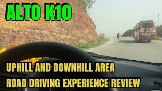 Alto k10 uphill and downhill road condition test drive review