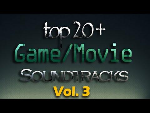 Top 20 Best GAME & MOVIE Soundtracks - Vol. 3