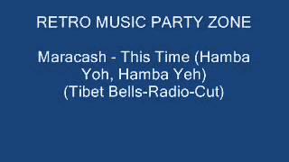 Maracash - This Time (Hamba Yoh, Hamba Yeh) (Tibet Bells-Radio-Cut)