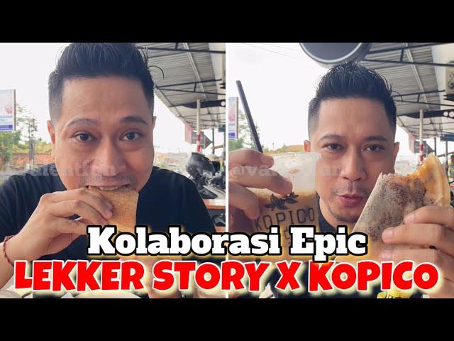 LEKKER STORY X KOPICO. Citarasa Lekker dan Kopi yang Aduhai mantap mania.