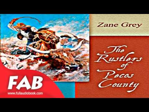 The Rustlers of Pecos County Full Audiobook by Zane GREY by General Fiction