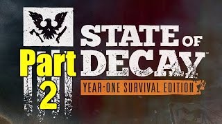 State of Decay Year 1 Gameplay Playthrough Part 2 - Uneasy Welcome (PC)