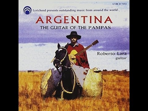 Roberto Lara: Argentina - The Guitar of the Pampas