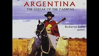 Roberto Lara: Argentina - The Guitar of the Pampas