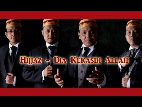 Hijjaz - Dia Kekasih Allah (versi Baru) HD