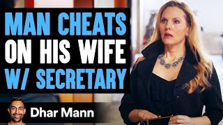 Husband Cheats On Wife With Secretary, Lives To Regret His Decision | Dhar Mann