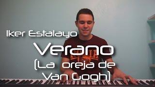La Oreja de Van Gogh - Verano (Piano Cover) | Iker Estalayo