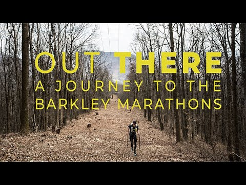 Out There A Journey to the Barkley Marathons
