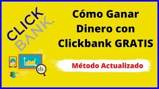 Cómo Ganar Dinero Con Clickbank Gratis (actualizado)