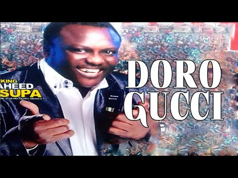 Download Doro Gucci ' King Saheed Osupa Obanla Latest Fuji Live Show