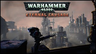 Warhammer 40,000: Eternal Crusade Gameplay Trailer