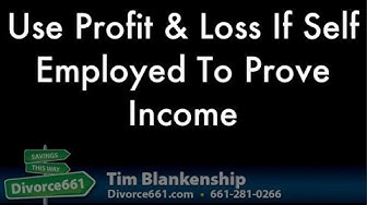Profit And Loss To Prove Self Employment Income For California Divorce