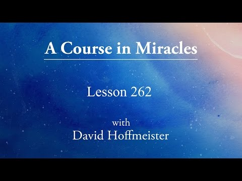"""ACIM Lesson - 262 """"Let me perceive no differences today"""" by David Hoffmeister"""