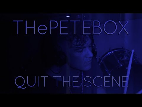 THePETEBOX - Quit The Scene - Use The Fire //
