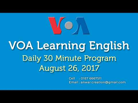VOA learning English thirty minute program   August 26, 2017