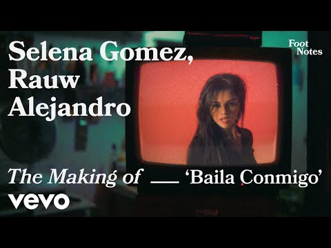 Selena Gomez - The Making of 'Baila Conmigo' | Vevo Footnotes