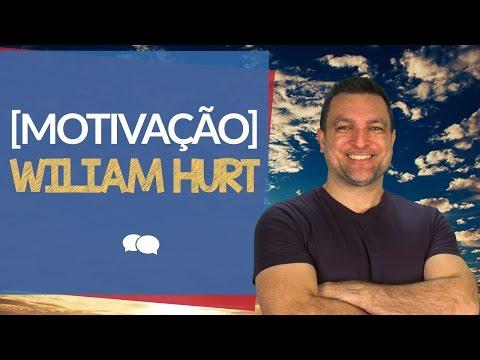 Motivação em Inglês - Citação William Hurt