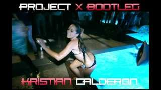 Project  X  Pursuit Of Happiness Here we GoKristian B  Calderon  Bootleg