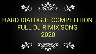 Hard dialogue competition 2020 full dj rimix song 2020 DJ jagatraj 2020