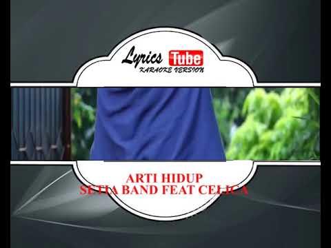 Lagu Karaoke Setia Band Feat Celica - Arti Hidup